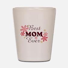 Best Mom Ever fl 1.2 Shot Glass