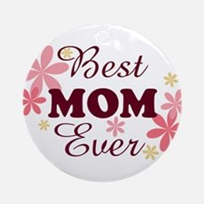 Best Mom Ever fl 1.2 Ornament (Round)