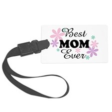 Best Mom Ever fl 1.3 Luggage Tag