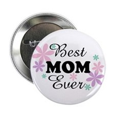 """Best Mom Ever fl 1.3 2.25"""" Button (100 pack)"""