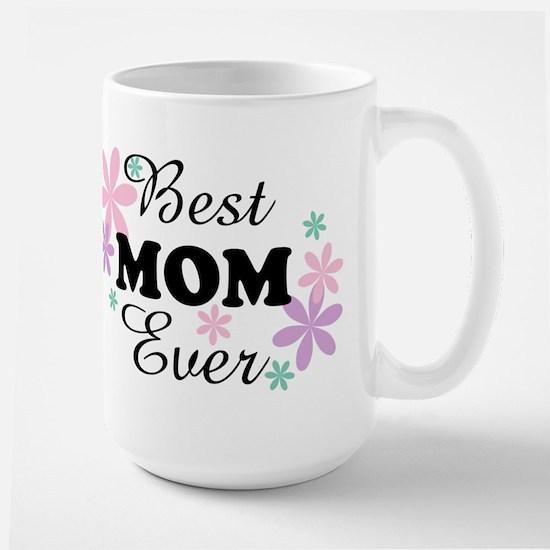 Best Mom Ever fl 1.3 Large Mug