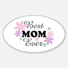 Best Mom Ever fl 1.3 Sticker (Oval)