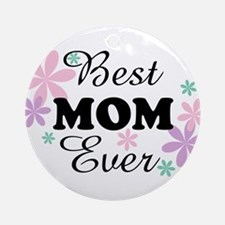 Best Mom Ever fl 1.3 Ornament (Round)