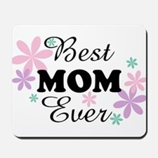 Best Mom Ever fl 1.3 Mousepad