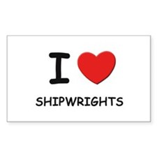 I love shipwrights Rectangle Decal