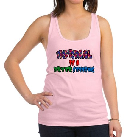 Autism Normal is A Dryer Setting Racerback Tank To