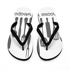 Choose Your Weapon Flip Flops