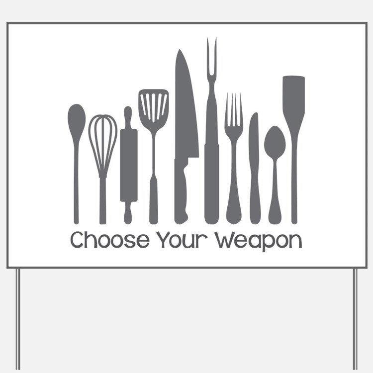 Choose Your Weapon Yard Sign