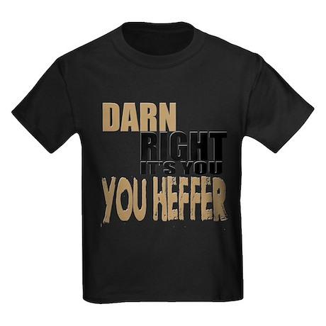 Darn Right Its You Heffer T-Shirt