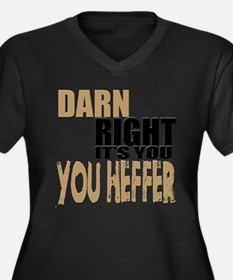 Darn Right Its You Heffer Plus Size T-Shirt