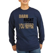 Darn Right Its You Heffer Long Sleeve T-Shirt