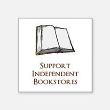 "Support Independent Bookstores Square Sticker 3"" x"