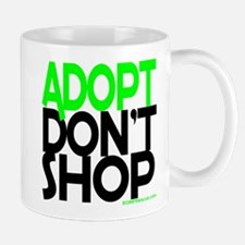 ADOPT DONT SHOP - green Mug