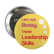 "Not Bossy. Leader. 2.25"" Button"