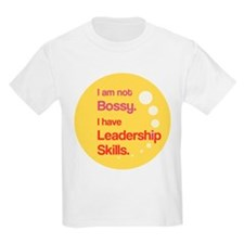 Not Bossy. Leader. T-Shirt