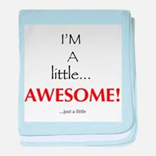 I'm a little... AWESOME!...just a little baby blan