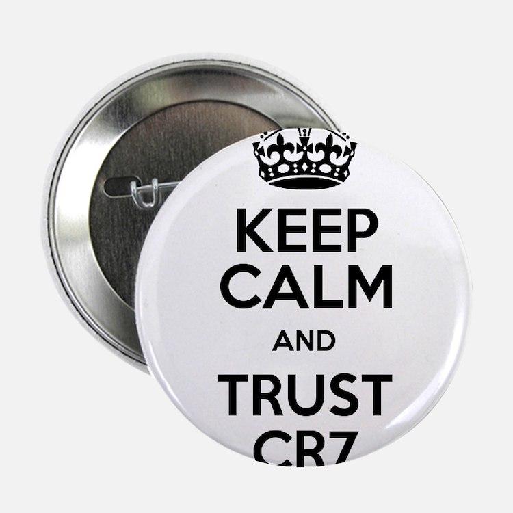 "Keep Calm and Trust CR7 2.25"" Button"