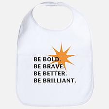 Be Bold Be Brilliant Bib