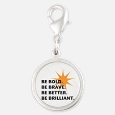 Be Bold Be Brilliant Charms