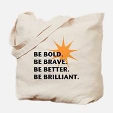 Be Bold Be Brilliant Tote Bag