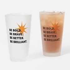 Be Bold Be Brilliant Drinking Glass