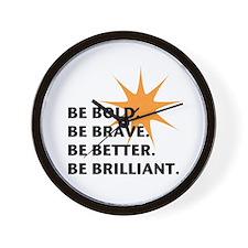 Be Bold Be Brilliant Wall Clock