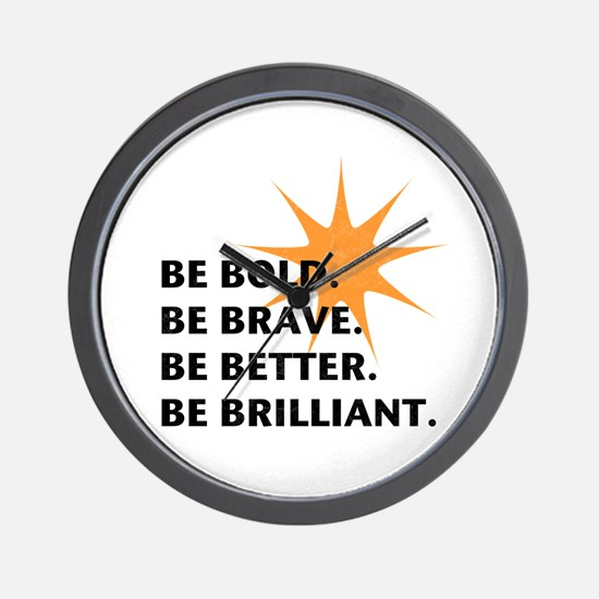 Be Bold Be Brilliant Wall Clock