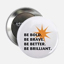 "Be Bold Be Brilliant 2.25"" Button (100 pack)"