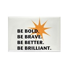 Be Bold Be Brilliant Rectangle Magnet (10 pack)
