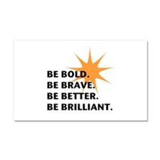 Be Bold Be Brilliant Car Magnet 20 x 12