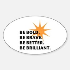 Be Bold Be Brilliant Decal