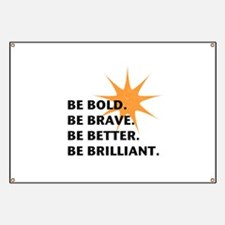 Be Bold Be Brilliant Banner