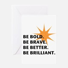 Be Bold Be Brilliant Greeting Card