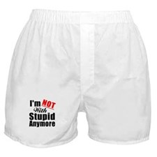 Im not with stupid anymore Boxer Shorts