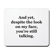 And Despite the Look... Mousepad