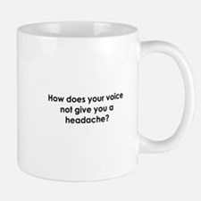 How Does Your Voice... Mug