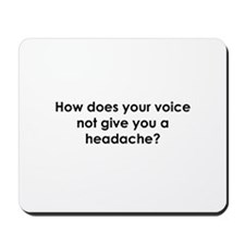How Does Your Voice... Mousepad