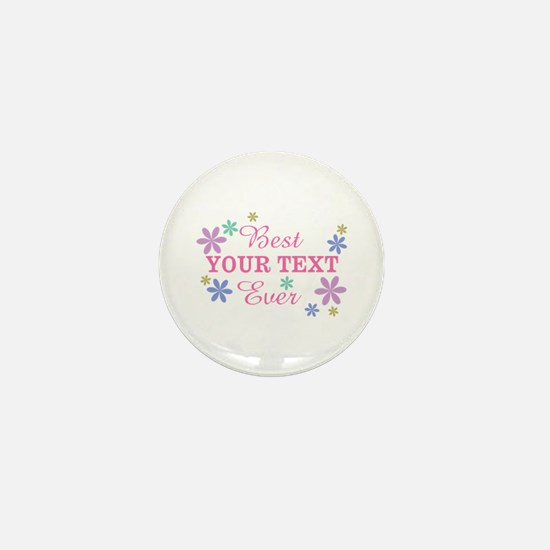PERSONALIZE Best Ever Mini Button