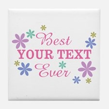 PERSONALIZE Best Ever Tile Coaster
