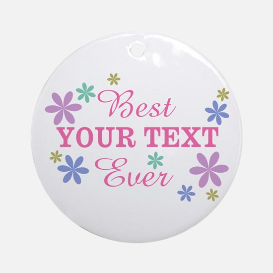 PERSONALIZE Best Ever Ornament (Round)