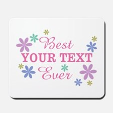 PERSONALIZE Best Ever Mousepad