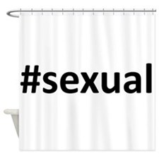 Hashtag #Sexual Shower Curtain