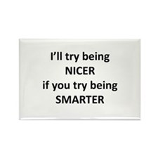 I'll Try Being Nicer... Rectangle Magnet