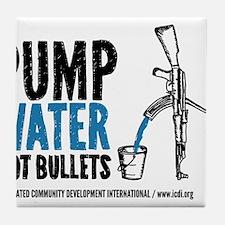 Pump Water Not Bullets Tile Coaster