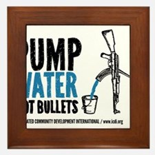Pump Water Not Bullets Framed Tile