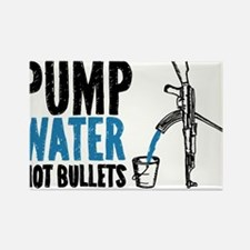 Pump Water Not Bullets Rectangle Magnet