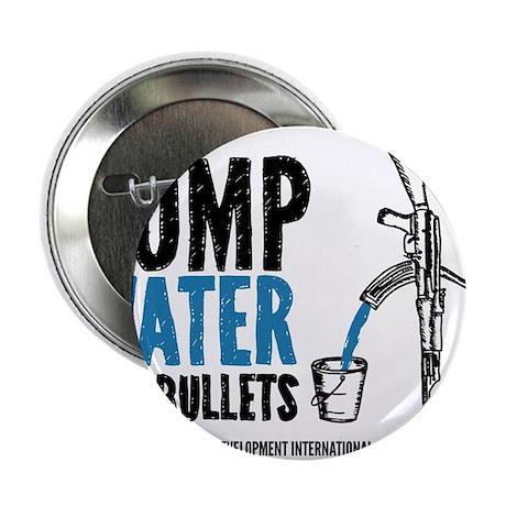 """Pump Water Not Bullets 2.25"""" Button"""