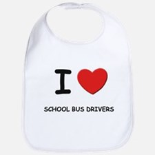 I love school bus drivers Bib