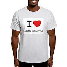 I love school bus drivers Ash Grey T-Shirt