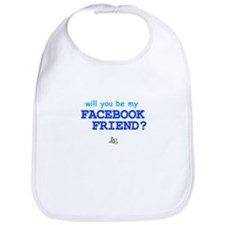 Funny Will You Be My Facebook Friend Bib